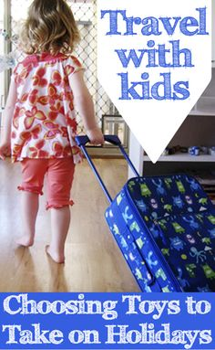 Travel With Kids: Playing Away From Home. Suggestions for toys and activities to take on vacation. Part of a useful series of family travel posts for those who will be travelling during the holiday season.