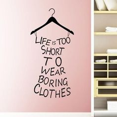 "Home Decor Wall Decals With Inspirational Quotes for Teen Girls ""Boring Clothes"""