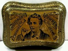 1880 Tooth powder.....and I actually have this very tin!