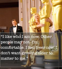 <b>It's Meryl's 64th birthday this weekend.</b> Here are some of her words to live by.