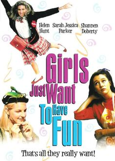 """Girls Just Want to Have Fun, 1985  Fave movie quote: """"I love to dance!""""  ;)"""