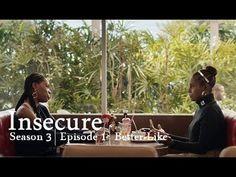 Insecure | Season 3 | Episode 1 | Better-Like (Recap)
