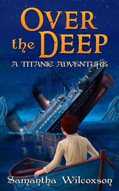 Over the Deep: A Titanic Adventure - AUTHORSdb