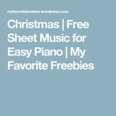 Christmas   Free Sheet Music for Easy Piano   My Favorite Freebies