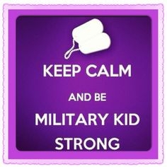 Keep Calm and be Military Kid Strong #MonthOfTheMilitaryChild