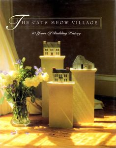 The Cat's Meow Village 10 Years of Building History HC DJ 1st/1st Free Shipping
