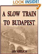 Free Kindle Book -  WORLD LITERATURE - FREE -  A Slow Train To Budapest