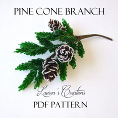 French beaded pinecone branch pattern, laurens creations, lauren harpster, wire wrapping tutorials, winter beading projects, DIY beading
