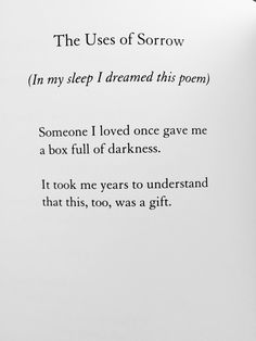 "A gem. ""The Uses of Sorrow"" - Mary Oliver."