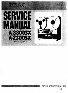 Teac A-2300SX & A-3300SSX reel tape recorder Service Manual 100 satisfaction guaranteed 100 Virus Free DOWNLOAD