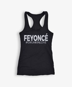 Feyonce #DRUNKINLOVE & We Be All Night #JUSTDRUNK Tank Tops Set