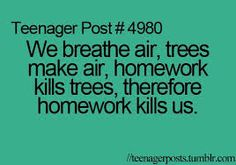 Exactly why we shouldn't have homework!