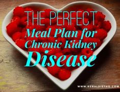 Are you looking for the perfect meal plan for chronic kidney disease?