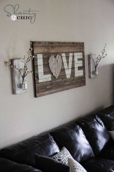 I would lower the sign and flowers and put a horizontal mirror above it. -- 30 Lovely Diy Love Signs For Valentine's Day sign Glass Bottle Wall Vase - Shanty 2 Chic Cheap Home Decor, Diy Home Decor, Living Room Decor, Bedroom Decor, Bedroom Kids, Dining Room, Decor Room, Master Bedroom, Living Room Wall Decor Ideas Above Couch