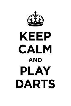 Keep calm and PLAY DARTS!
