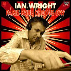 #257 Ian Wright - Paris Rare Groove Day Radio Show