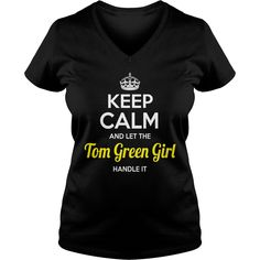 Tom Green Shirts keep calm and let the Tom Green girl handle it Tom Green Tshirts Tom Green T-Shirts keep calm Tom Green girl ladies tees Hoodie Vneck Shirt for Tom Green girl #gift #ideas #Popular #Everything #Videos #Shop #Animals #pets #Architecture #Art #Cars #motorcycles #Celebrities #DIY #crafts #Design #Education #Entertainment #Food #drink #Gardening #Geek #Hair #beauty #Health #fitness #History #Holidays #events #Home decor #Humor #Illustrations #posters #Kids #parenting #Men…