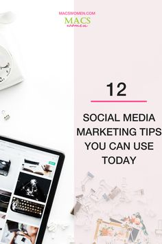 12 Social Media Marketing Tips You Can Use Today - Social Media Marketing and Management | Grow Your Business Online