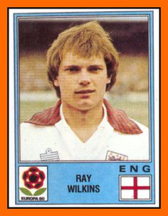 Ray WILKINS 1976-1986 England 84 Caps 3 goals  Honours : With Manchester United FA Cup (1): 1982–83 With Glasgow Rangers Scottish Premier Division (1): 1988–89 Scottish League Cup (1): 1988