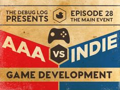 The Debug Log - Episode 28: AAA vs. Indie Game Development  The pros and cons to both AAA and Indie game development.. Follow @producthunt1