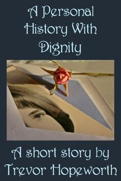 Read full reviews at:  https://trrobinsonpublications.com/2018/03/09/a-personal-history-with-dignity-by-trevor-hopeworth/