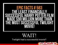 no seriously when did twilight have a successful movie?