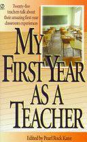 My First Year as a Teacher- Pearl Rock Kane