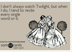 """I seriuosly think I have a problem! No one likes Twilight and it's embarassing! BUT I""""M ADDICTED"""