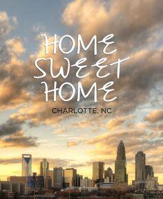 Charlotte, NC - Home Sweet Home