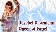 Jezebel, Phoenician Queen of Israel