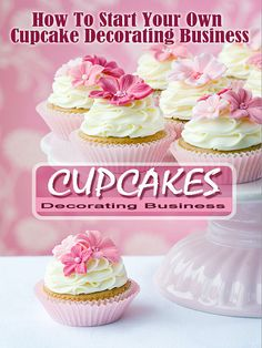 Work From Home Start Your Own CUPCAKE DECORATING BUSINESS Step