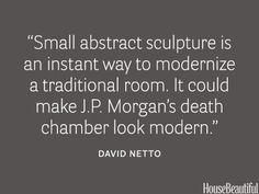 Add abstract art to make a room modern. housebeautiful.com. #designer_quotes #abstract_art