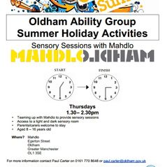 Sensory Sessions at MAHDLO For young people aged 8 - 16 on Thursdays 1.30pm to 2.30pm Ring Paul Carter 0161 770 8648 or email paul.carter@oldham.gov.uk for more information