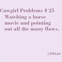 people don't understand why I cant watch horse movies even though i love horses so much....