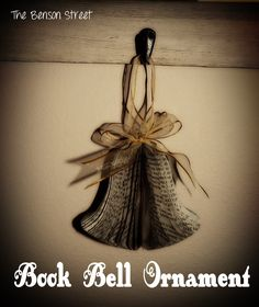 DIY Bell Ornament using an old book at www.thebensonstreet.com #bell #oldbooks #christmas