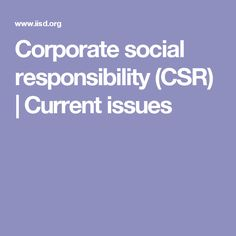 Corporate social responsibility (CSR) | Current issues