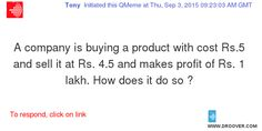 A company is buying a product with cost Rs.5 and sell it at Rs. 4.5 and makes profit of Rs. 1 lakh. How does it do so