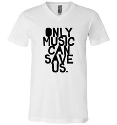 awesome ONLY MUSIC CAN SAVE US Unisex V-Neck T-Shirt