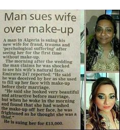A man in Algeria is suing his new wife for fraud, trauma and physiological suffering after seeing her for the first time without Make up.The Morning after their Funny Quotes, Funny Memes, Jokes, Crazy Quotes, Trauma, Pray For Venezuela, Shocked Face, Content Management System, Power Of Makeup