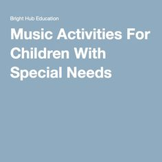 Music Activities For Children With Special Needs