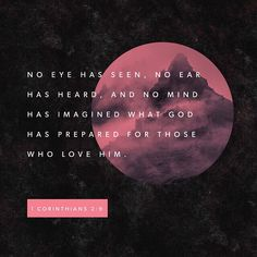 bible,God-Verse of the Day - bible God Jesus eye seen ear heard mind life Bible Verses Quotes, Bible Scriptures, Godly Quotes, Prayer Verses, Biblical Quotes, Scripture Verses, Eye Has Not Seen, Daily Bible, Daily Word