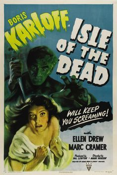 Vintage Movie Poster Reproduction Boris Karloff In Isle Of The Dead Will Keep You Screaming With Ellen Drew / Marc Cramer Produced By Val Lewton Directed By Mark Robson Written By Ardel Wray And Josef