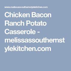 Chicken Bacon Ranch Potato Casserole - melissassouthernstylekitchen.com
