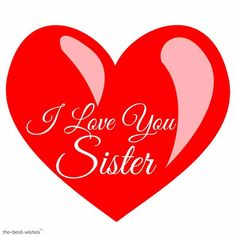 Lovely Good Morning Wishes and Greetings For Sister good-morning-sister-love-you-images Love You Sister Images, I Love You Sister, I Love You Honey, Wishes For Sister, Sisters Images, Sister Love Quotes, Love You Images, Hd Images, Big Sister Quotes
