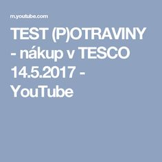 TEST (P)OTRAVINY - nákup v TESCO 14.5.2017 - YouTube