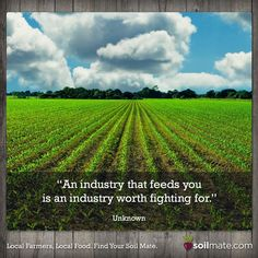 A good reason to keep supporting our local farmers! #supportlocal #worthfightingfor #quotes #soilmate