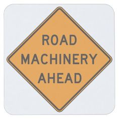 Road Machinery Ahead Road Sign Coasters - home decor design art diy cyo custom