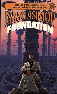 Isaac Asimov's Foundation: The little idea that became science fiction's biggest series.