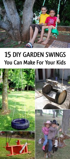 15 DIY Garden Swings You Can Make For Your Kids - because every kid should have a swing :)