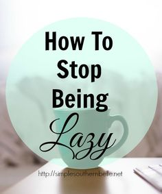 How To Stop Being Lazy is part of health-fitness - 5 simple tips to help you stop being lazy and start being more productive today! Eat Better, Better Life, Self Development, Personal Development, Stop Being Lazy, 5am Club, Self Motivation, Motivation For Work, Motivation Inspiration
